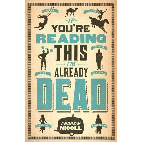 If You're Reading This I'm Already Dead by Andrew Nicoll