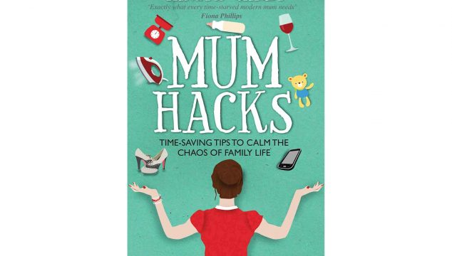 Review: Mum Hacks – time-saving tips to calm the chaos of family life